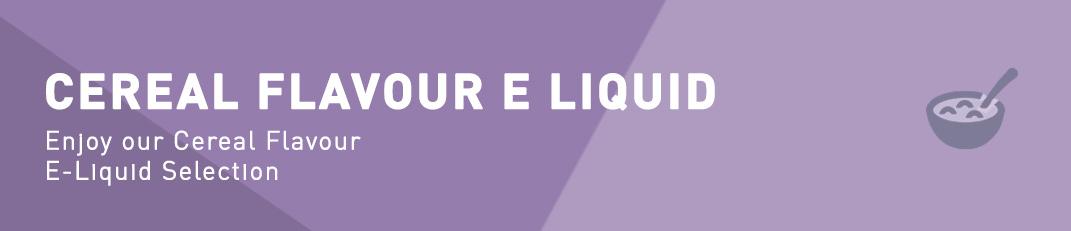 Cereal Flavour E-Liquid