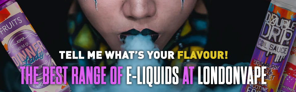 Tell Me What's Your Flavour! The Best Range Of E-liquids At LondonVape